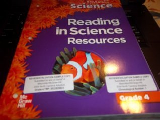 Reading in Science Resources (Science: Grade 4) McGraw-Hill Publishing