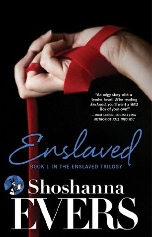 Enslaved: Book 1 in the Enslaved Trilogy  by  Shoshanna Evers