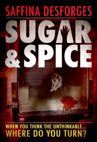 Sugar & Spice  by  Saffina Desforges