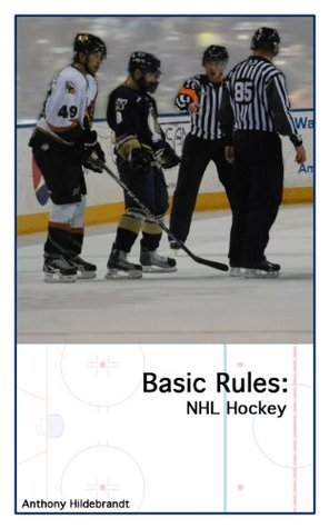 Basic Rules: NHL Hockey Anthony Hildebrandt