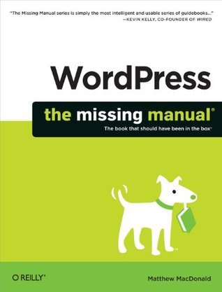 WordPress: The Missing Manual  by  Matthew MacDonald