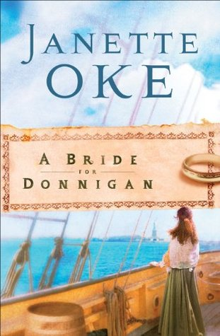 A Bride for Donnigan (Women of the West, #7) Janette Oke