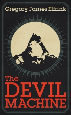 The Devil Machine  by  Gregory Elfrink