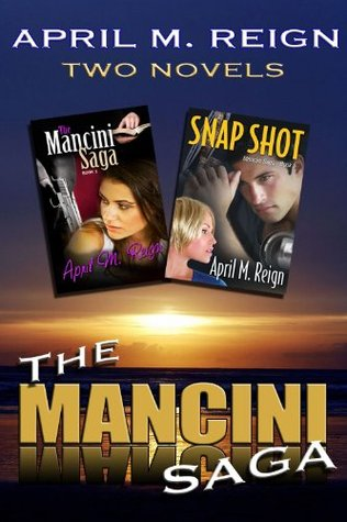 The Mancini Saga (First Two Novels)  by  April M. Reign