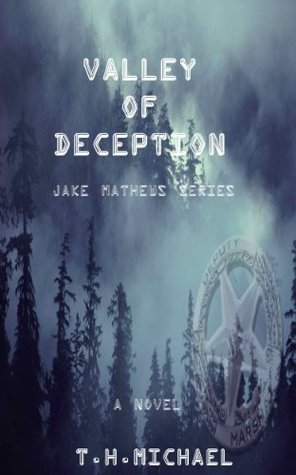 Valley of Deception (Jake Mathews, #1) T.H. Michael