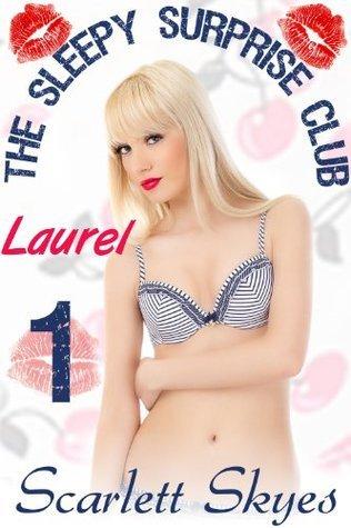 The Sleepy Surprise Club 1: Laurel  by  Scarlett Skyes
