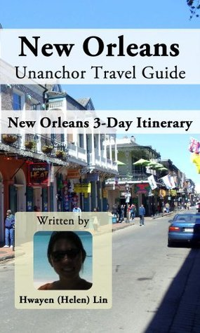 New Orleans Unanchor Travel Guide - New Orleans 3-Day Itinerary  by  Hwayen (Helen) Lin