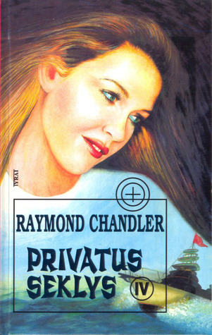 Privatus seklys IV  by  Raymond Chandler