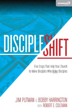 DiscipleShift: Five Steps That Help Your Church to Make Disciples Who Make Disciples (Exponential Series) Jim Putman