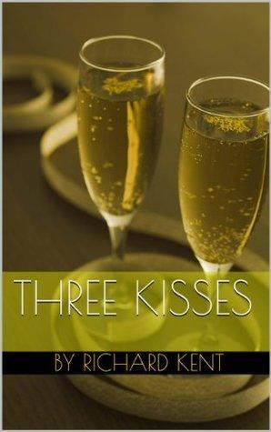 Three Kisses Richard Kent
