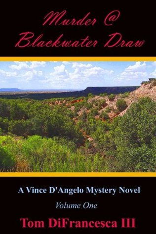 Murder at Blackwater Draw (Vince DAngelo Murder Mystery Series)  by  DiFrancesca III, Tom