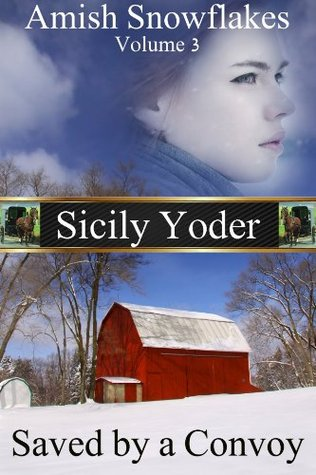 Saved By A Convoy (Amish Snowflakes #3) Sicily Yoder