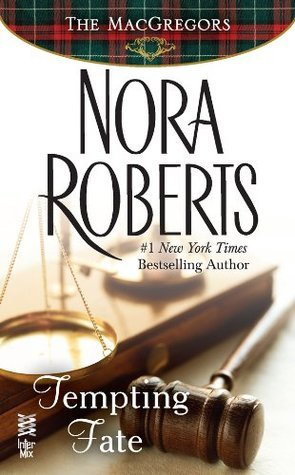 Tempting Fate: The MacGregors  by  Nora Roberts