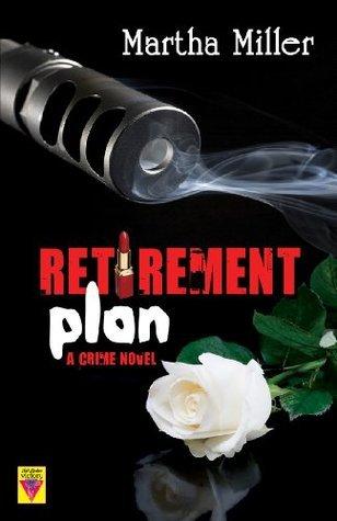 Retirement Plan  by  Martha Miller