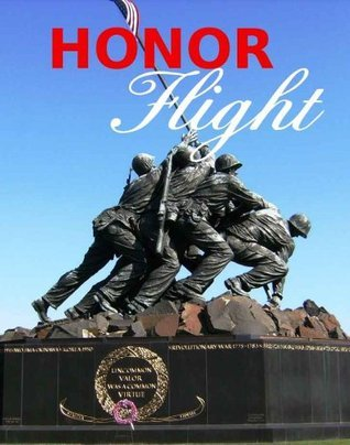 HONOR FLIGHT  by  Tom Spoonts
