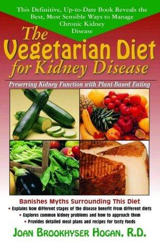 The Vegetarian Diet for Kidney Disease  by  Joan Brookhyser Hogan