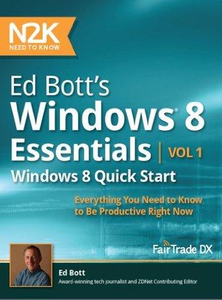 Ed Botts Windows 8 Essentials: Quick Start Ed Bott