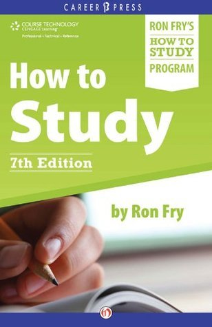 How to Study: Seventh Edition Ron Fry