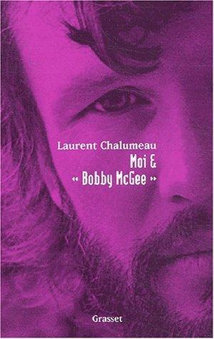 Moi & Bobby McGee Laurent Chalumeau
