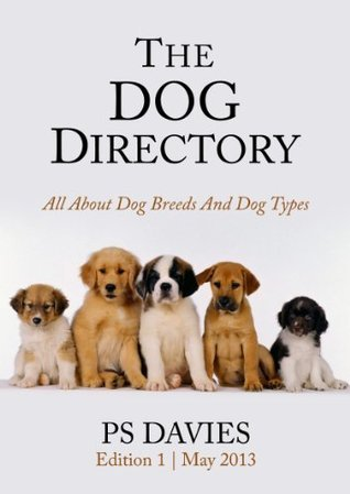 The Dog Directory - All About Dog Breeds And Dog Types Peter Davies