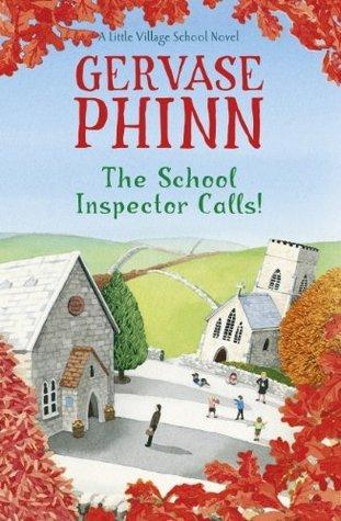The School Inspector Calls!: A Little Village School Novel (The Little Village School series) Gervase Phinn