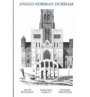 Anglo-Norman Durham: 1093 - 1193 Michael Prestwich