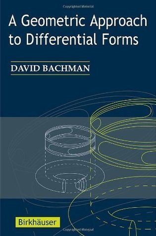 A Geometric Approach to Differential Forms David Bachman