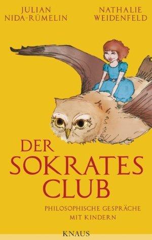Der Sokrates-Club: Philosophische Gespräche mit Kindern Julian Nida-Rümelin