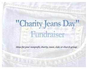 Charity Jeans Day Fundraiser (Ideas for your nonprofit, charity, team, club, or church group)  by  Jennifer Morgan