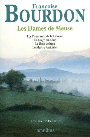 Les dames de Meuse Françoise Bourdon