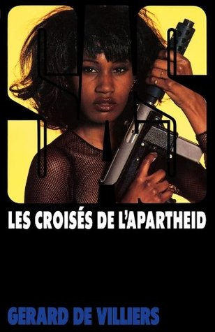 Les croisés de lapartheid (SAS #115)  by  Gérard de Villiers