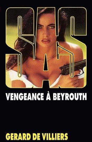 Vengeance à Beyrouth (SAS #112) Gérard de Villiers