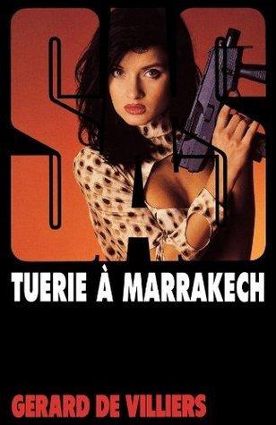 Tuerie à Marrakech (SAS #117)  by  Gérard de Villiers