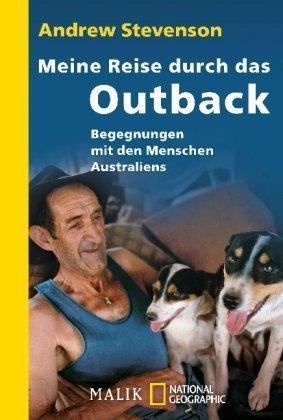 Meine Reise durch das Outback: Begegnungen mit den Menschen Australiens  by  Andrew Stevenson