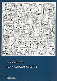 A vida breve  by  Juan Carlos Onetti