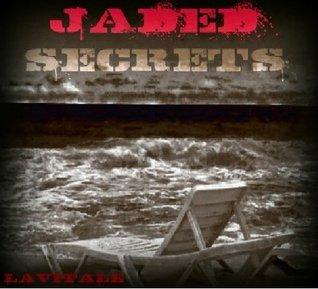 Jaded Secrets Lynn A. Vitale
