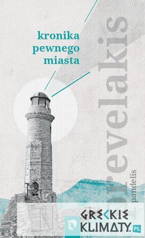 Kronika pewnego miasta  by  Pandelis Prevelakis
