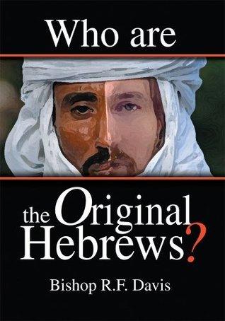 Who Are The Original Hebrews?  by  Bishop Davis
