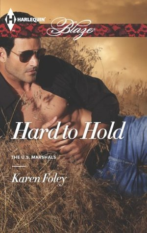 Hard to Hold  by  Karen Foley