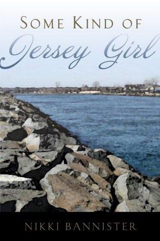 Some Kind of Jersey Girl Nikki Bannister