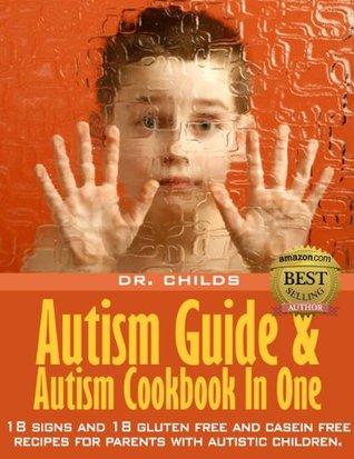 Autism Diet: Autism Guide & Autism Cookbook In One Geryn Childress