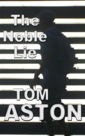 The Noble Lie Tom Aston
