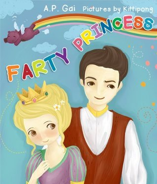 Childrens Ebook: Farty Princess (A Funny Fart Book For Kids)  by  A.P. Gai