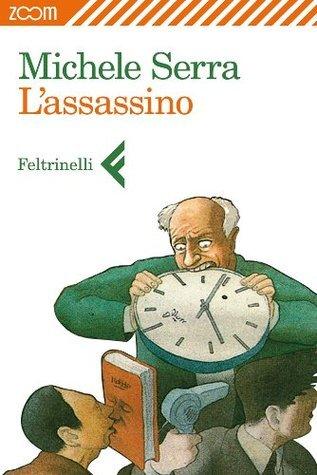 Lassassino Michele Serra