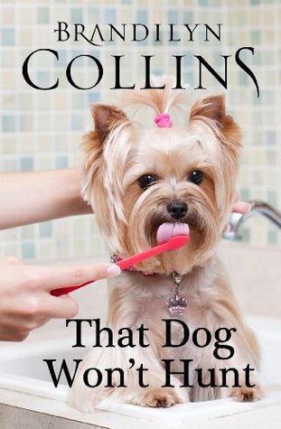 That Dog Wont Hunt (Dearing Family Series)  by  Brandilyn Collins