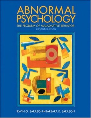 Study Guide - Abnormal Psychology: The Problem of Maladaptive Behavior  by  Irwin G. Sarason
