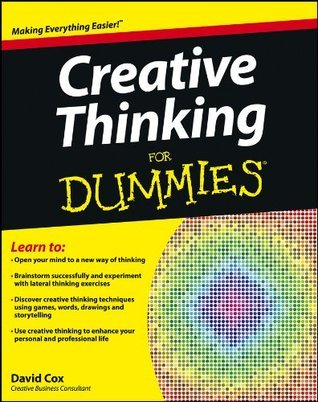 Creative Thinking For Dummies (For Dummies  by  David Cox