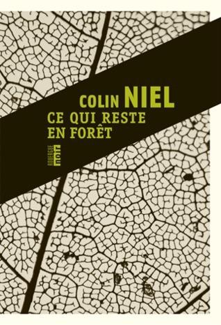 Ce qui reste en forêt  by  Colin Niel