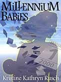 Millennium Babies Kristine Kathryn Rusch