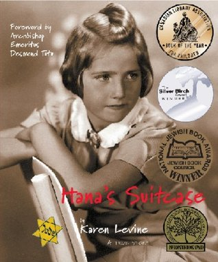 Hanas Suitcase (Holocaust Remembrance Series for Young Readers)  by  Karen Levine